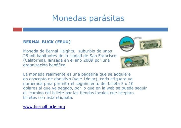 Monedas parásitasBERNAL BUCK (EEUU)Moneda de Bernal Heights, suburbio de unos25 mil habitantes de la ciudad de San Francis...