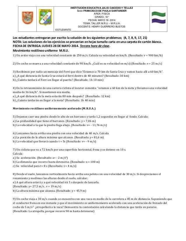 INSTITUCIÓN EDUCATIVA JULIO CAICEDO Y TÉLLEZ Sede FRANCISCO DE PAULA SANTANDER AREA: FISICA GRADO: 10° FECHA: MAYO 19 -201...