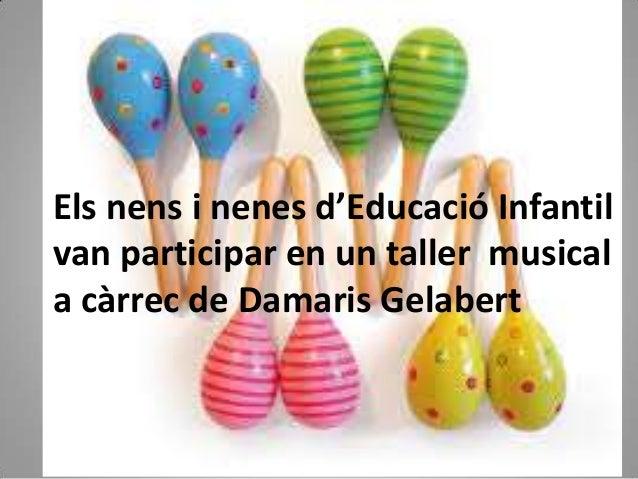 Els nens i nenes d'Educació Infantil van participar en un taller musical a càrrec de Damaris Gelabert
