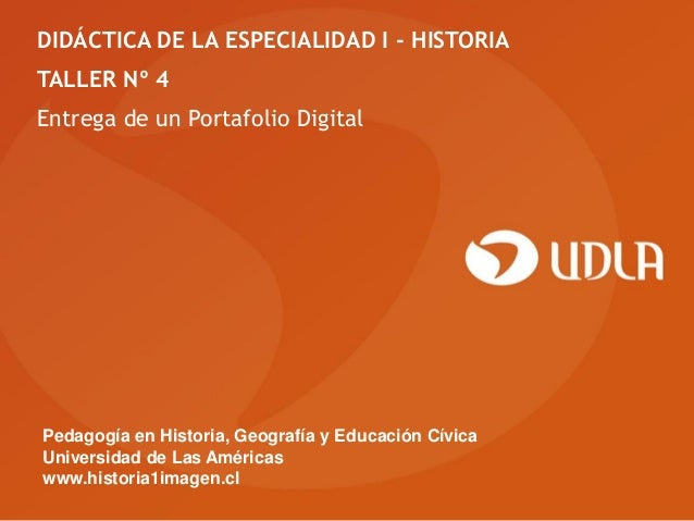 DIDÁCTICA DE LA ESPECIALIDAD I - HISTORIATALLER Nº 4Entrega de un Portafolio DigitalPedagogía en Historia, Geografía y Edu...