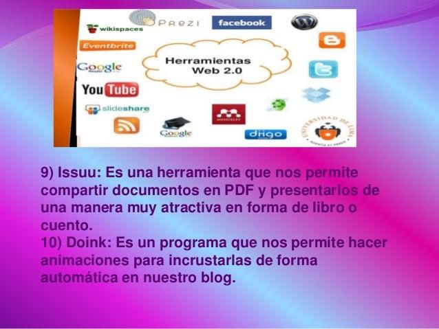 9) Issuu: Es una herramienta que nos permite compartir documentos en PDF y presentarlos de una manera muy atractiva en for...