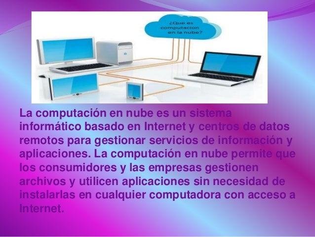 1)Self-service a demanda: El consumidor puede acceder y utilizar los servicios en función de sus necesidades. 2)Amplio acc...