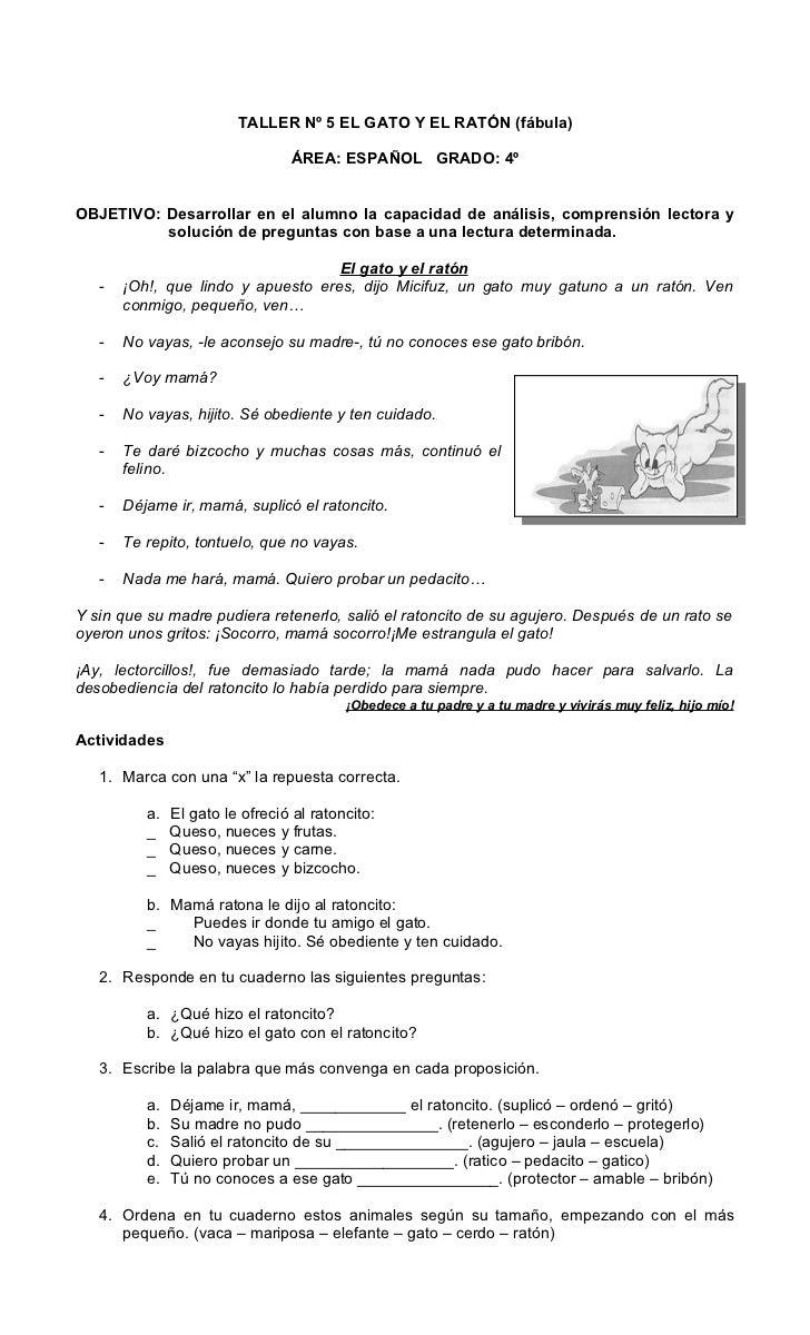 TALLER Nº 5 EL GATO Y EL RATÓN (fábula)                                 ÁREA: ESPAÑOL GRADO: 4ºOBJETIVO: Desarrollar en el...