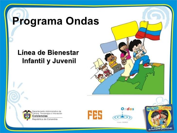 Línea de Bienestar  Infantil y Juvenil Programa Ondas