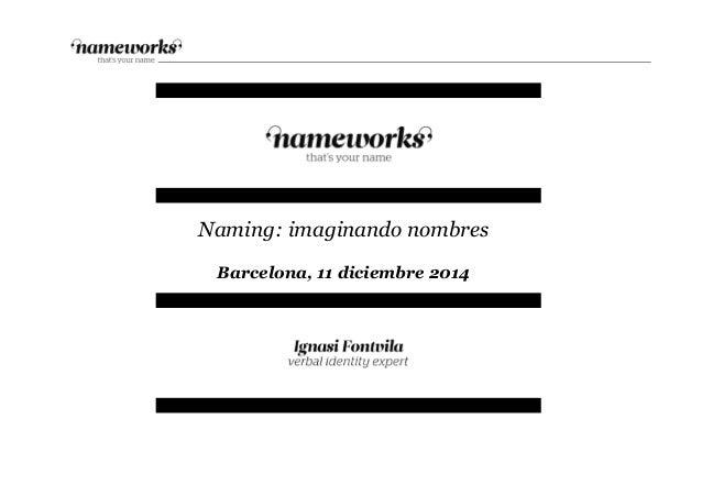 Naming: imaginando nombres Barcelona, 11 diciembre 2014