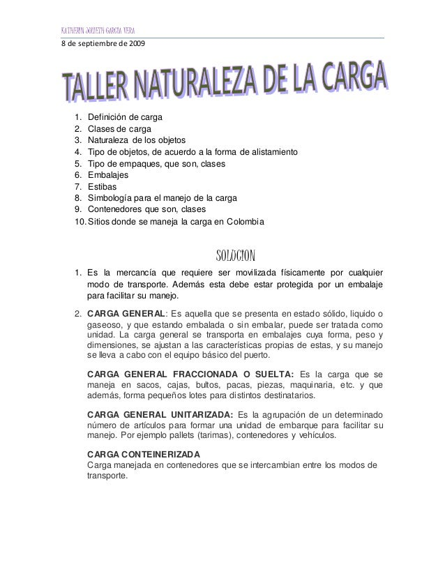 KATHERIN JULIETH GARCIA VERA 8 de septiembre de 2009 1. Definición de carga 2. Clases de carga 3. Naturaleza de los objeto...
