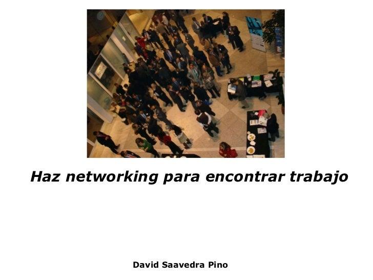 Haz networking para encontrar trabajo David Saavedra Pino