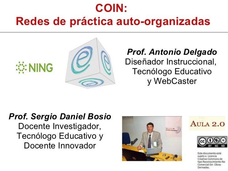 COIN: Redes de práctica auto-organizadas                            Prof. Antonio Delgado                            Diseñ...