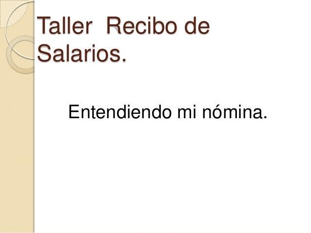 Taller Recibo de Salarios. Entendiendo mi nómina.