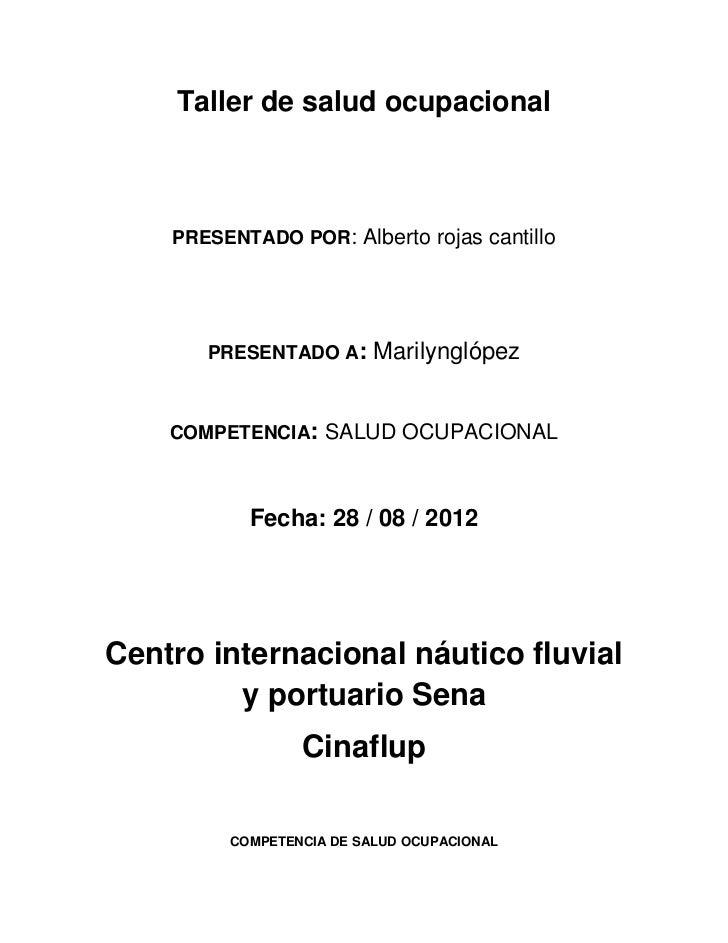 Taller de salud ocupacional    PRESENTADO POR: Alberto rojas cantillo       PRESENTADO A:      Marilynglópez    COMPETENCI...