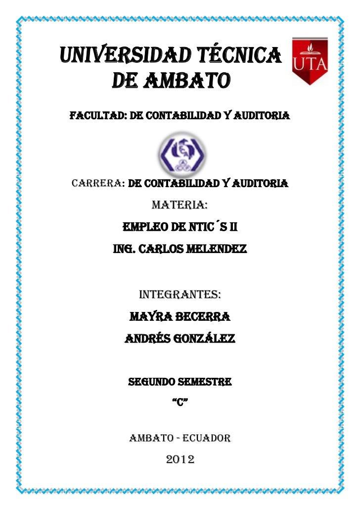 FACULTAD: DE CONTABILIDAD Y AUDITORIACARRERA: DE CONTABILIDAD Y AUDITORIA             MATERIA:        EMPLEO DE Ntic´s II ...