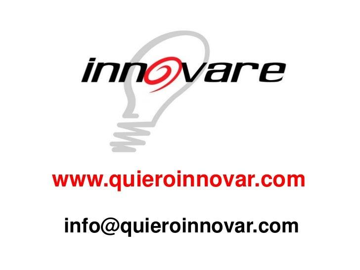 www.quieroinnovar.com  info@quieroinnovar.com