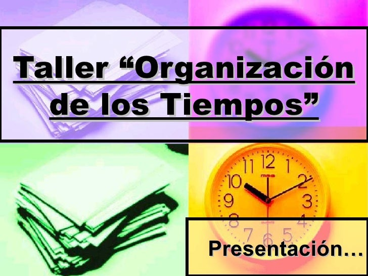 """Taller """"Organización de los Tiempos"""" Presentación…"""
