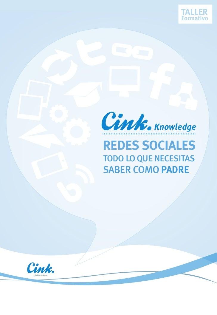TALLER                 Formativo           KnowledgeRedes socialesTodo lo que necesiTassaber como padRe