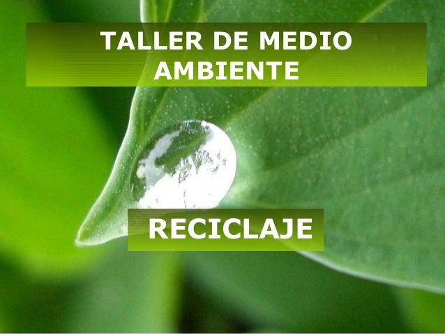 TALLER DE MEDIO   AMBIENTE  RECICLAJE