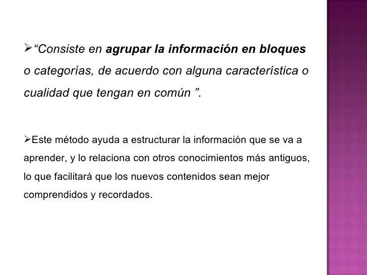 """<ul><li>"""" Consiste en  agrupar la información en bloques  o categorías, de acuerdo con alguna característica o cualidad qu..."""