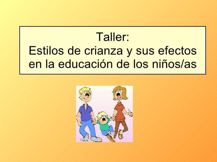 Taller: Estilos de crianza y sus efectos en la educación de los niños/as