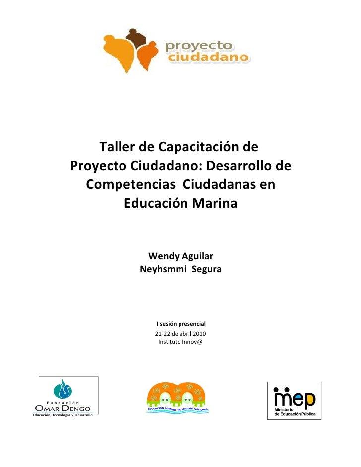 Taller de Capacitación de Proyecto Ciudadano: Desarrollo de   Competencias Ciudadanas en         Educación Marina         ...