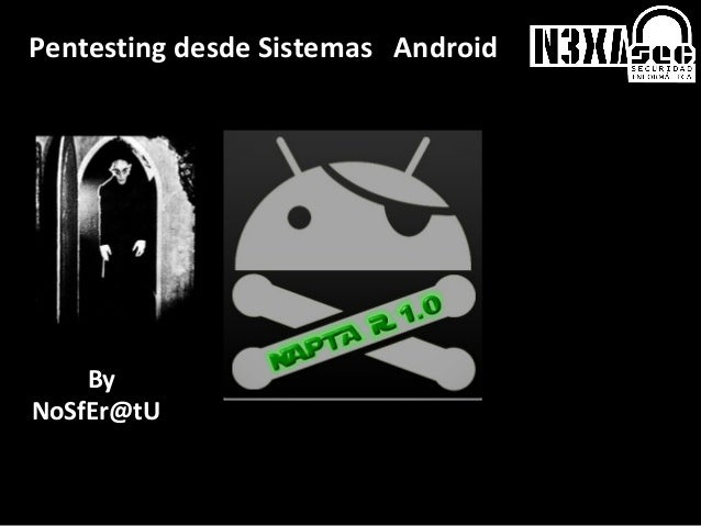 Pentesting desde Sistemas Android    ByNoSfEr@tU