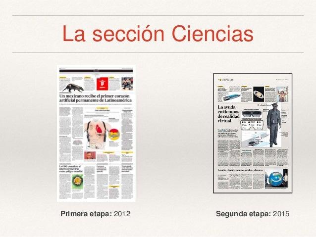 La sección Ciencias Primera etapa: 2012 Segunda etapa: 2015