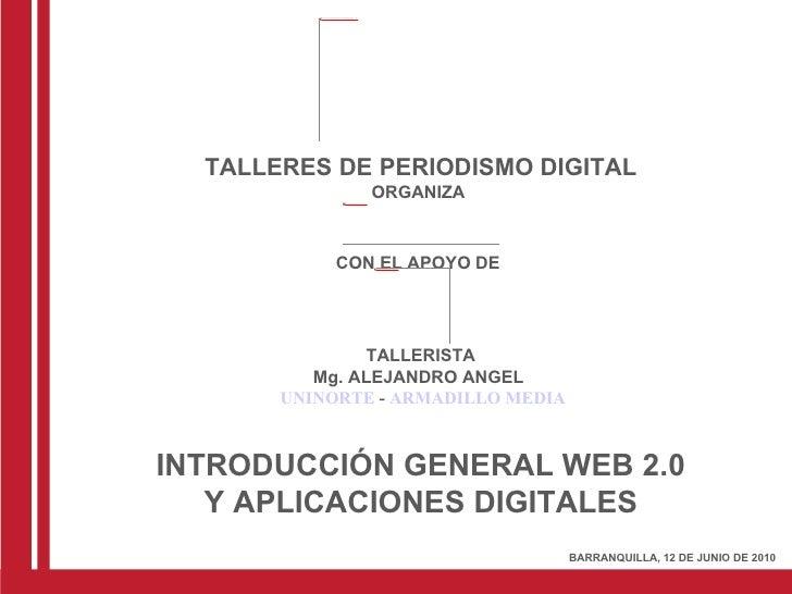 TALLERES DE PERIODISMO DIGITAL ORGANIZA  CON EL APOYO DE   TALLERISTA Mg. ALEJANDRO ANGEL  UNINORTE  -  ARMADILLO MEDIA IN...