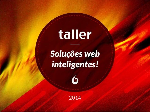 Soluções web inteligentes! 2014