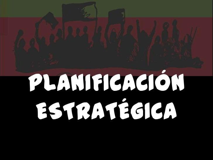PLANIFICACIÓN ESTRATÉGICA<br />