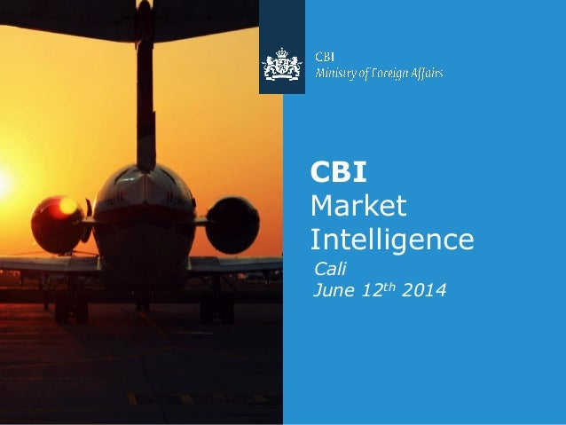 Cali June 12th 2014 CBI Market Intelligence