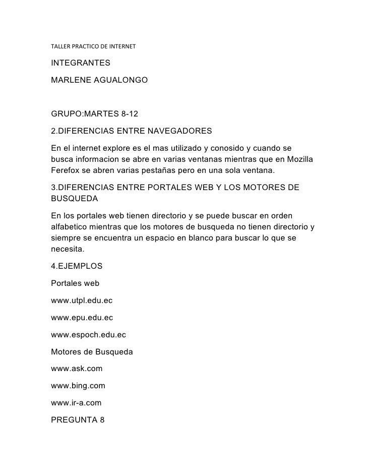 TALLER PRACTICO DE INTERNET  INTEGRANTES  MARLENE AGUALONGO    GRUPO:MARTES 8-12  2.DIFERENCIAS ENTRE NAVEGADORES  En el i...
