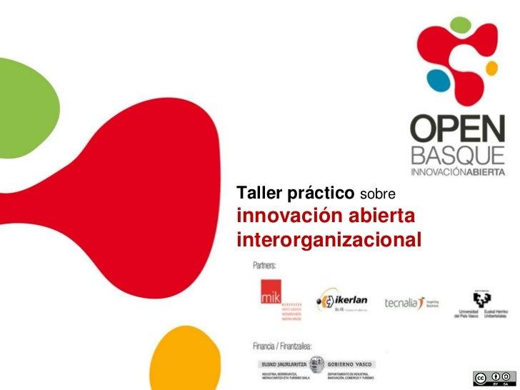 Taller práctico sobreinnovación abiertainterorganizacional