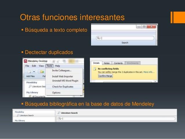 Otras funciones interesantes   Búsqueda a texto completo   Dectectar duplicados   Búsqueda bibliográfica en la base de ...