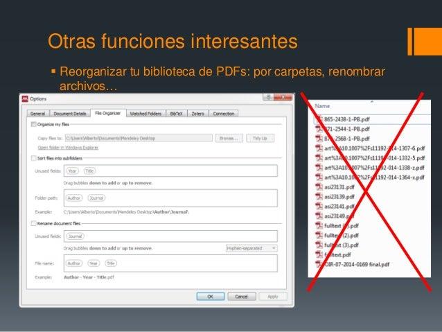 Otras funciones interesantes   Reorganizar tu biblioteca de PDFs: por carpetas, renombrar  archivos…