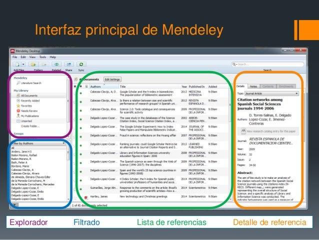 Interfaz principal de Mendeley  Explorador Filtrado Lista de referencias Detalle de referencia