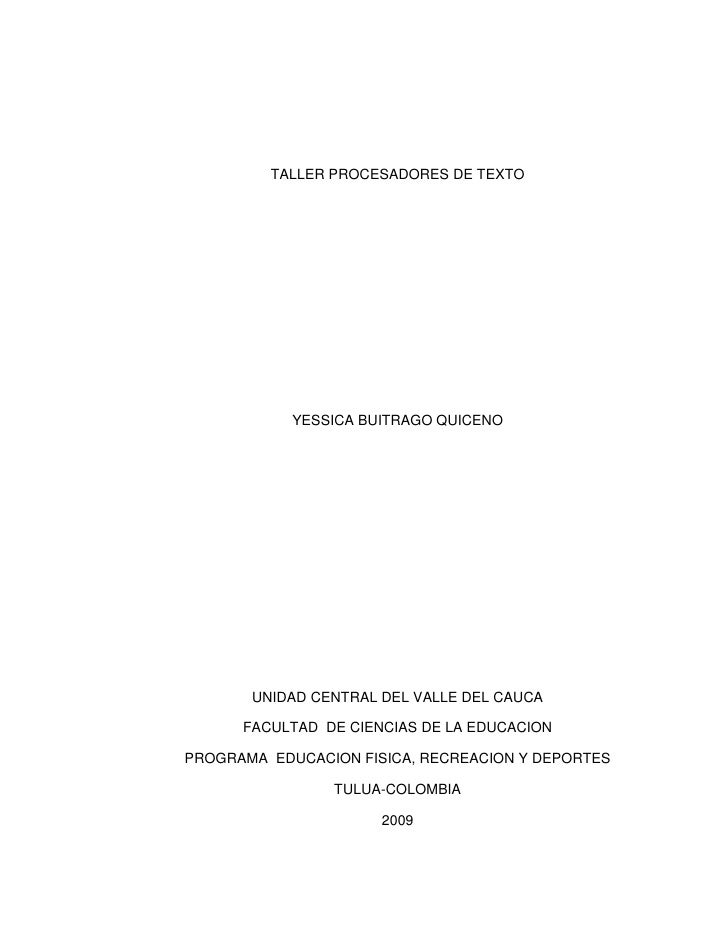 TALLER PROCESADORES DE TEXTO<br />YESSICA BUITRAGO QUICENO<br />UNIDAD CENTRAL DEL VALLE DEL CAUCA<br />FACULTAD  DE CIENC...