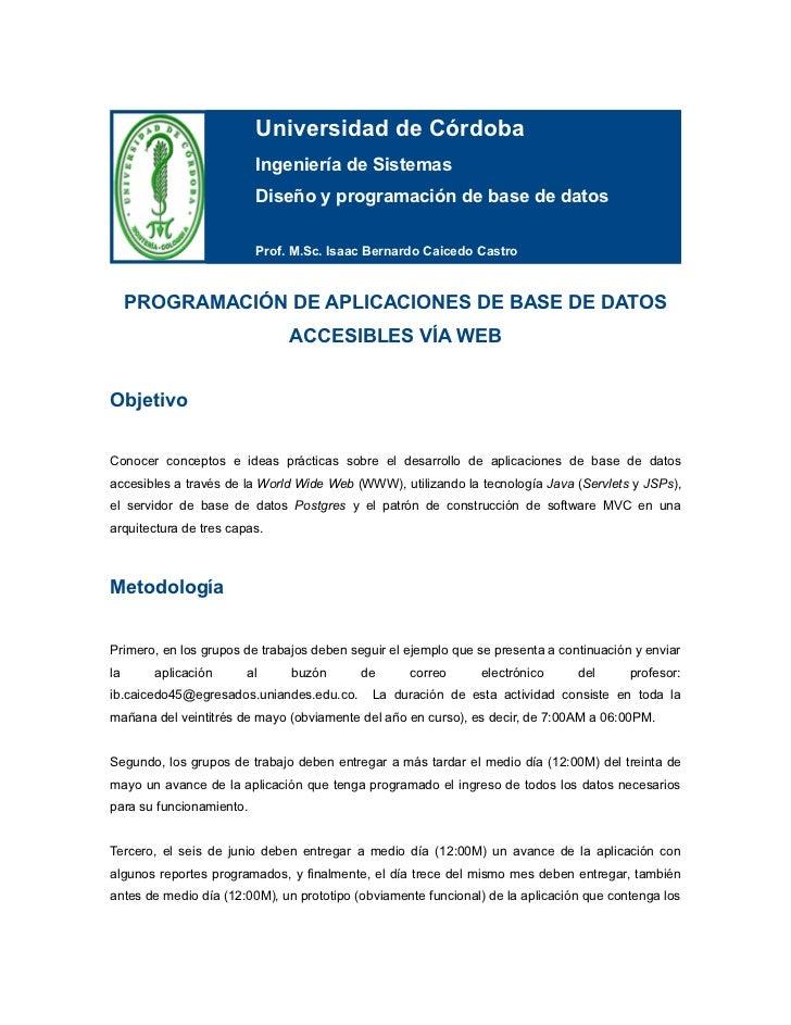 Universidad de Córdoba                          Ingeniería de Sistemas                          Diseño y programación de b...