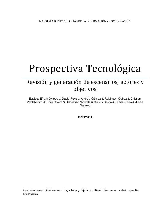 MAESTRÍA DE TECNOLOGÍAS DE LA INFORMACIÓN Y COMUNICACIÓN  Prospectiva Tecnológica  Revisión y generación de escenarios, ac...