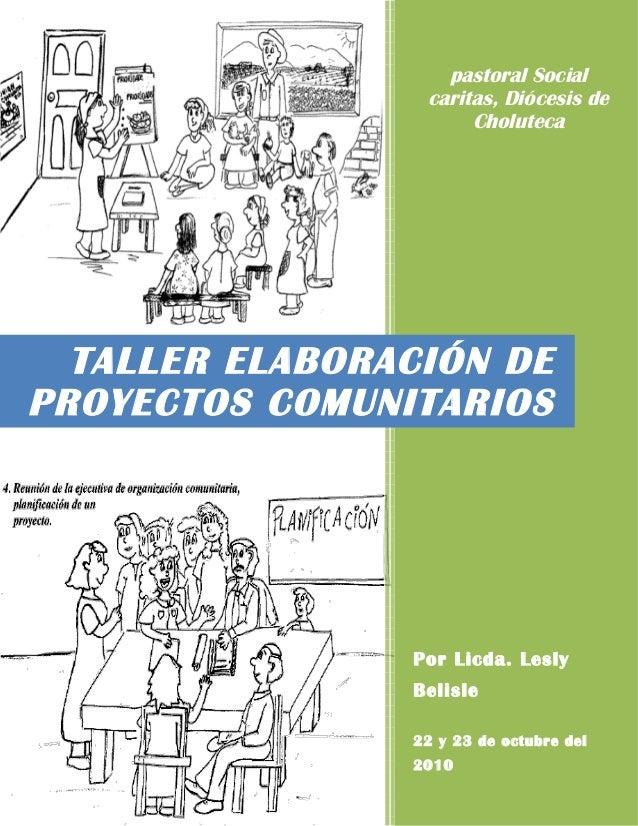 pastoral Social                 caritas, Diócesis de                      Choluteca  TALLER ELABORACIÓN DEPROYECTOS COMUNI...