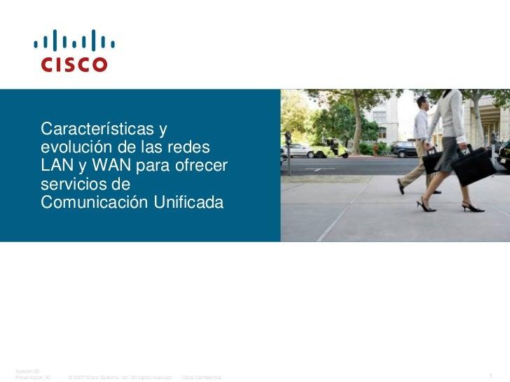 Características y          evolución de las redes          LAN y WAN para ofrecer          servicios de          Comunicac...
