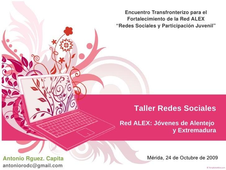 Taller Redes Sociales Red ALEX: Jóvenes de Alentejo  y Extremadura Encuentro Transfronterizo para el Fortalecimiento de la...