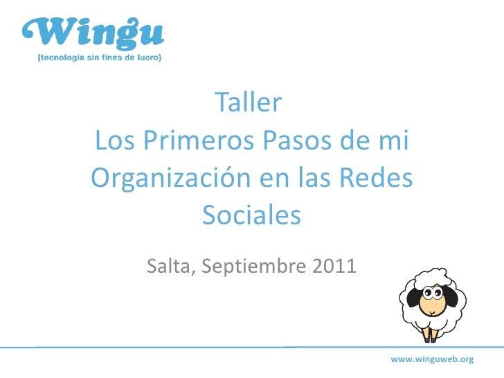 Taller  Los Primeros Pasos de mi Organización en las Redes Sociales Salta, Septiembre 2011