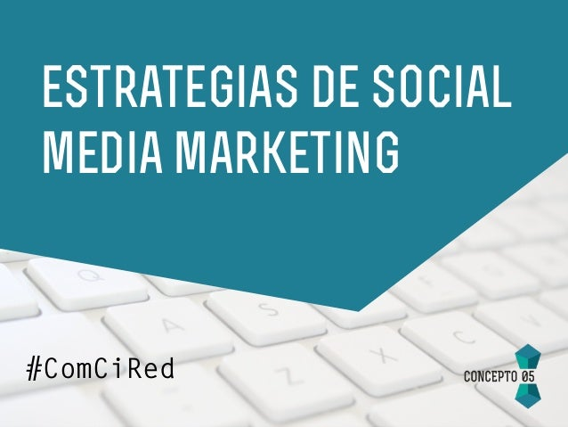 estrategias de social media marketing #ComCiRed