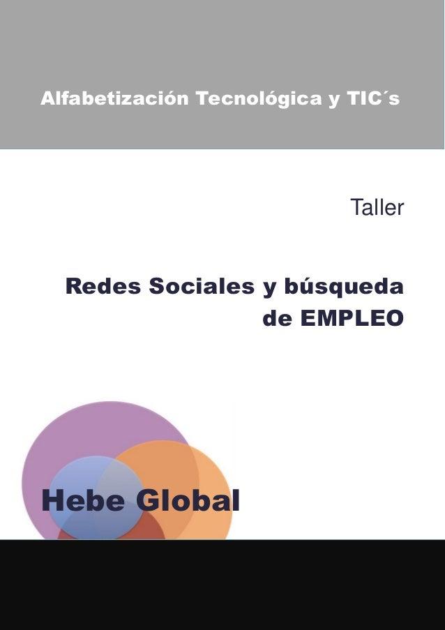Alfabetización Tecnológica y TIC´s                             Taller  Redes Sociales y búsqueda                 de EMPLEO...