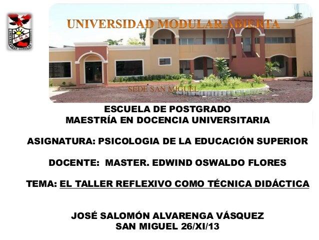 SEDE SAN MIGUEL  ESCUELA DE POSTGRADO MAESTRÍA EN DOCENCIA UNIVERSITARIA ASIGNATURA: PSICOLOGIA DE LA EDUCACIÓN SUPERIOR  ...