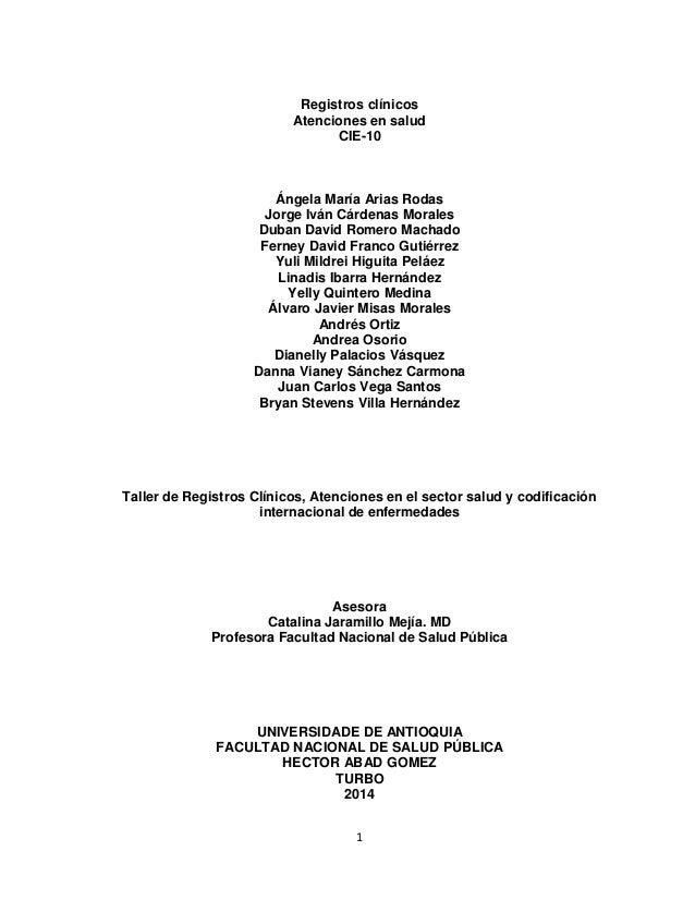 Registros clínicos Atenciones en salud CIE-10  Ángela María Arias Rodas Jorge Iván Cárdenas Morales Duban David Romero Mac...