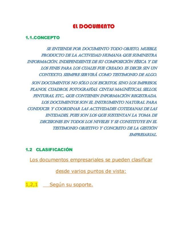 EL DOCUMENTO 1.1.CONCEPTO Se entiende por documento todo objeto, mueble, producto de la actividad humana que suministra in...