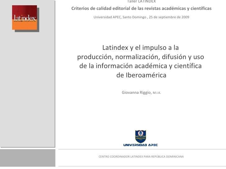 Taller LATINDEX Criterios de calidad editorial de las revistas académicas y científicas Universidad APEC, Santo Domingo , ...