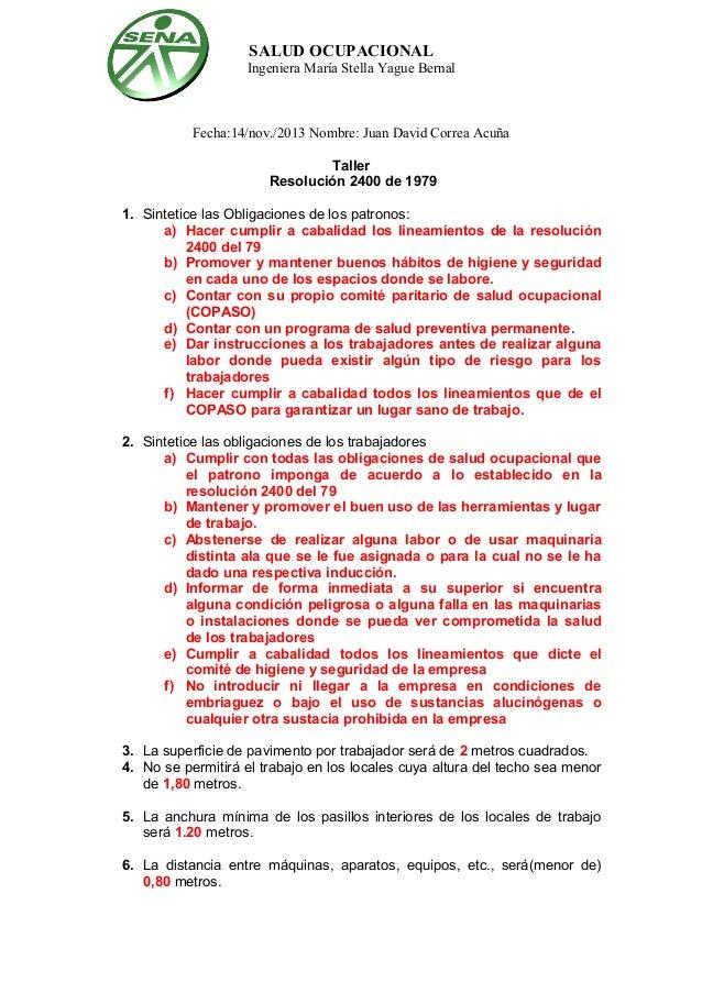 SALUD OCUPACIONAL Ingeniera María Stella Yague Bernal  Fecha:14/nov./2013 Nombre: Juan David Correa Acuña Taller Resolució...