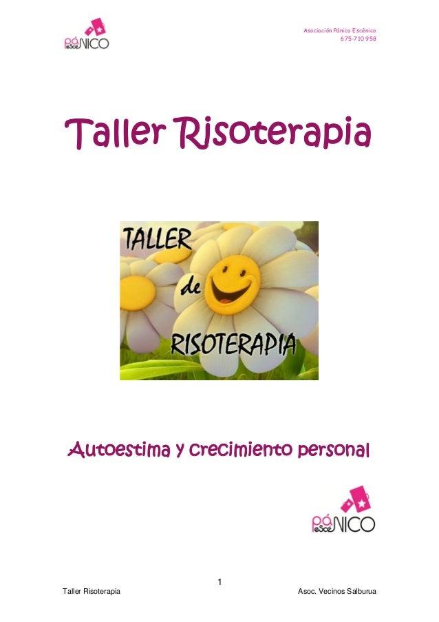 Asociación Pánico Escénico 675-710 958  Taller Risoterapia  Autoestima y crecimiento personal  1 Taller Risoterapia  Asoc....
