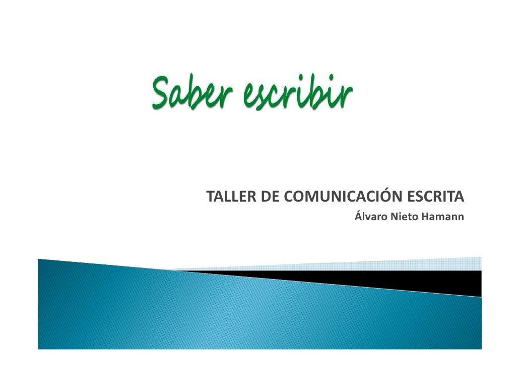 TALLER DE COMUNICACIÓN ESCRITA                  Álvaro Nieto Hamann