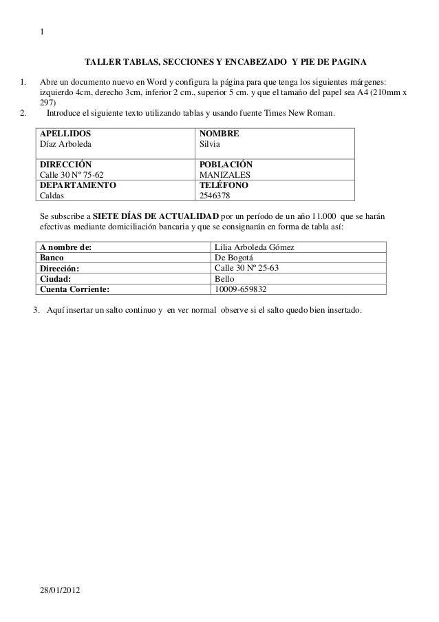 1 28/01/2012 TALLER TABLAS, SECCIONES Y ENCABEZADO Y PIE DE PAGINA 1. Abre un documento nuevo en Word y configura la p�gin...